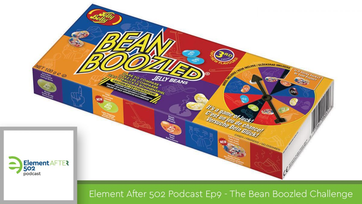 Podcast Ep09 – The Bean Boozled Challenge