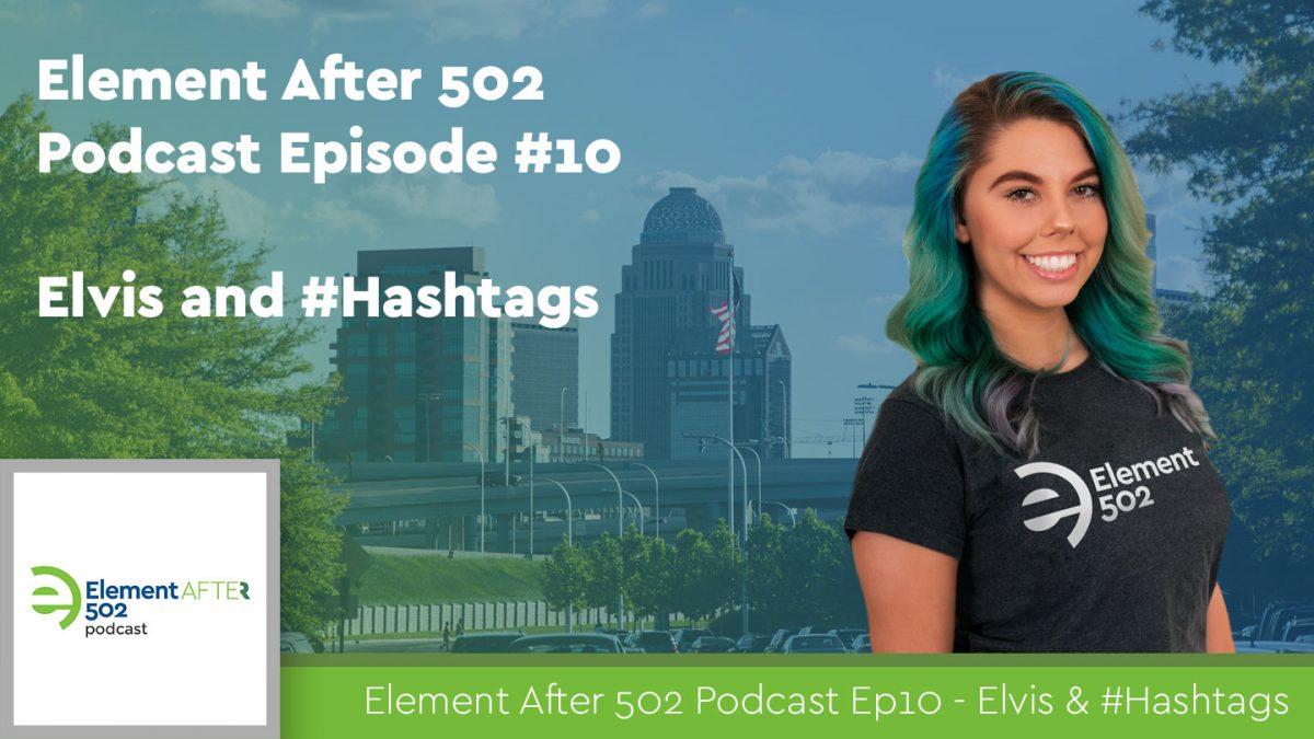 Podcast Ep04 – Kaylin's Elvis and Hashtags