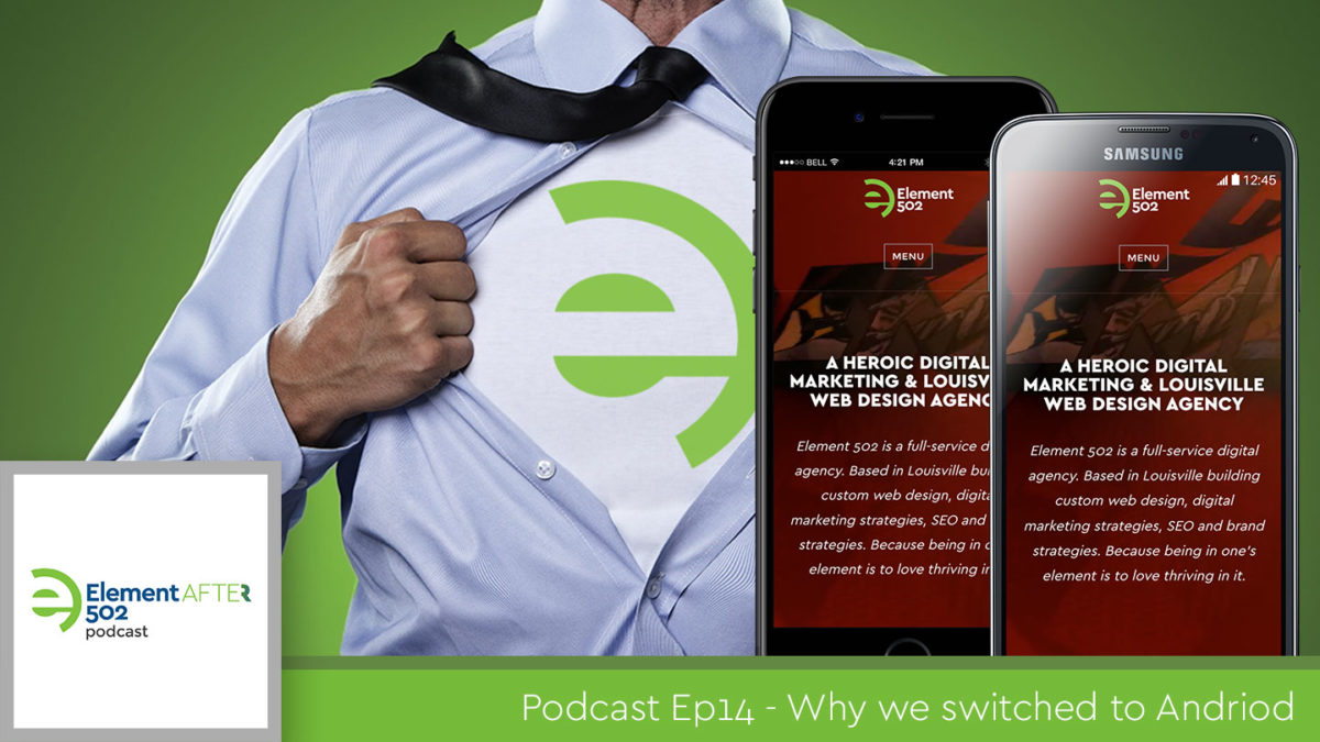 Podcast Ep14 – Why we switched to Android