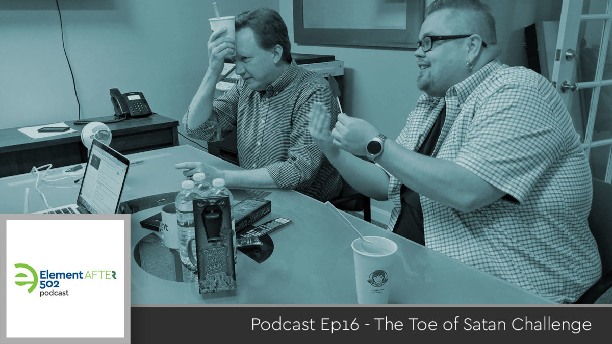 Podcast Ep16 – The Toe of Satan Challenge